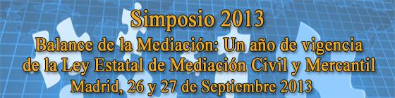 """Simposio GEMME 2013 26 y 27 deSeptiembre """"Balance de la Mediación: un año de vigencia de la Ley Estatal de Mediación Civil y Mercantil"""" SIMPOSIO_00"""