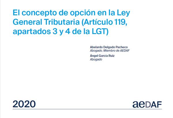 AEDAF análisis sobre la opción en la Ley General Tributaria
