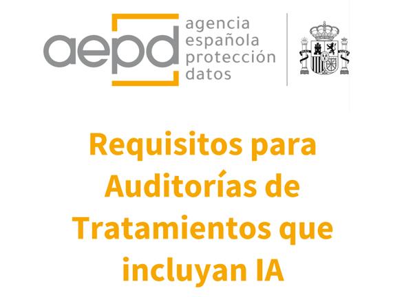 AEPD Requisitos para auditorías de tratamientos de datos personales que incluyan Inteligencia Artificial
