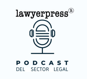 Lawyerpress Podcast del sector legal