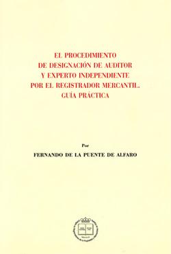El procedimiento de designación de auditor y experto independiente por el registrador mercantil