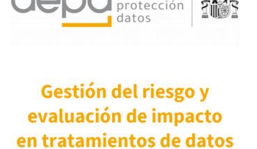 AEPD - Gestión del riesgo y evaluación de impacto en tratamientos de datos personales