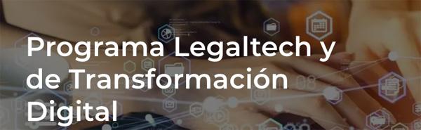 Programa Legaltech y de Transformación Digital