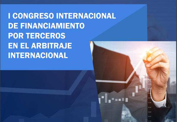 Congreso Internacional de Financiamiento por Terceros en el Arbitraje Internacional